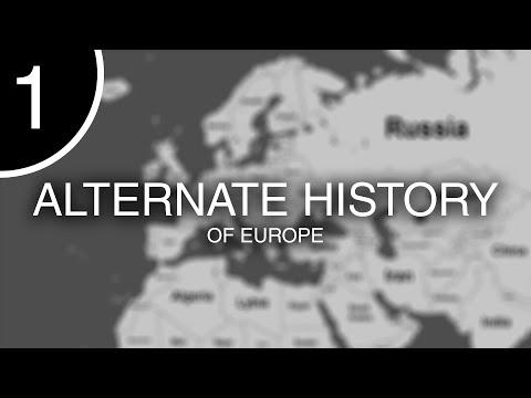 Alternate History - Europe Part 1
