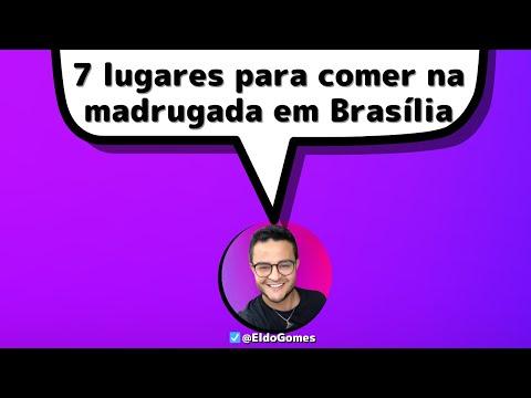 7 lugares para você comer na madrugada em Brasília | 24h em Brasília ( o que fazer em Brasília DF )