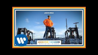 Jason Mraz - Look For The Good (Official Video) YouTube Videos