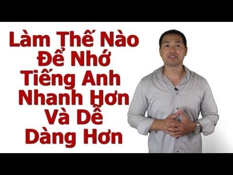 Làm Thế Nào Để Nhớ Tiếng Anh Nhanh Hơn Và Dễ Dàng Hơn - Tai Duong