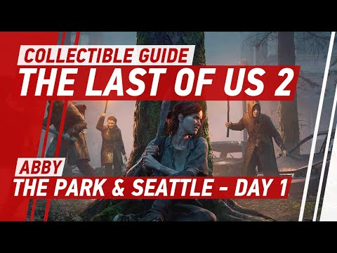 The Last Of Us 2 The Park & Seattle Day 1 (Abby) Collectible Guide