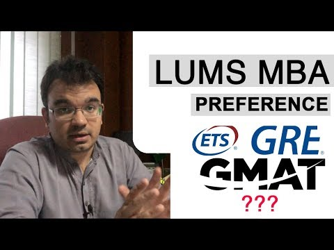 GRE Or GMAT? Does LUMS MBA Have A Preference?