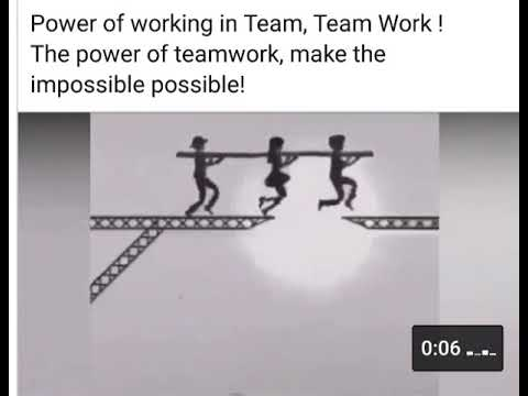 Power Of Working In Team ,team Work! The Power Of Team Work ,make The Impossible Possible