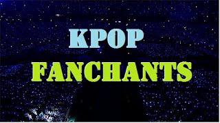 Best Fanchants Kpop