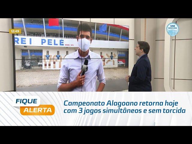 Campeonato Alagoano retorna hoje com 3 jogos simultâneos e sem torcida