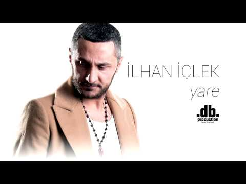 İlhan Içlek - Yare  // db Production - Deniz Bahadir