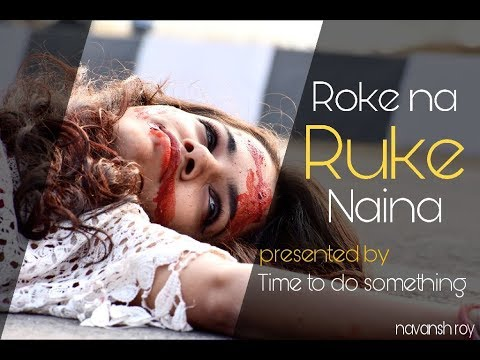 Roke Na Ruke Naina (Unplugged) || Heart Touching Video Song || Arijit Singh Songs