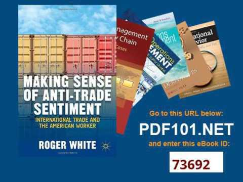 Making Sense of Anti Trade Sentiment International Trade and the American Worker