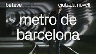 Metro de Barcelona - Ciutadà novell | betevé