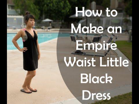 Diy Empire Waist Little Black Dress Youtube