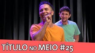 IMPROVÁVEL - TÍTULO NO MEIO #25