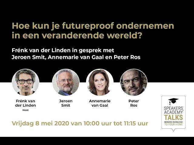 Speakers Academy Talks  - Hoe kun je futureproof ondernemen in een veranderende wereld?