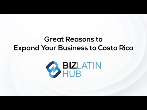 Great Reasons to Expand Your Business to Costa Rica