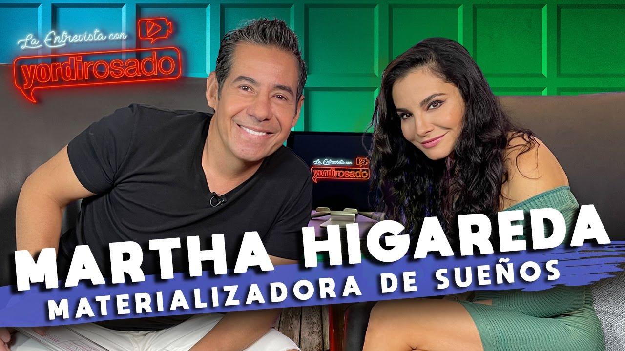 MARTHA HIGAREDA, materializadora de sueños | La entrevista con Yordi Rosado