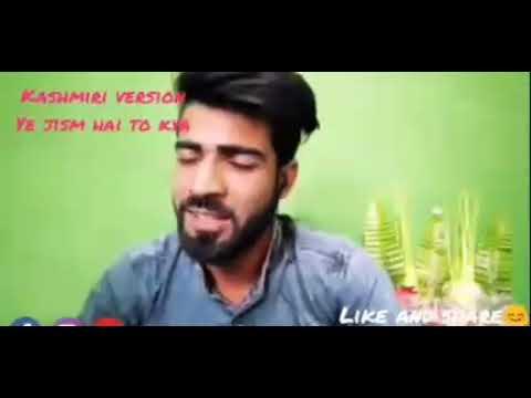 Ye jism Hai toh Kya Ye Roh Ka Libaas | Song Kashmiri Version | New Video 2017