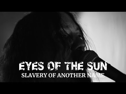 """Eyes of the Sun """"Slavery of Another Name"""" (Blacklight Media)"""