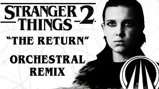 """Stranger Things 2 - """"The Return"""" Orchestral Remix"""