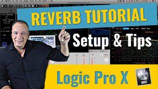 Logic Pro X Reverb Tutorial (Setup & Reverb Tips for Beginners)
