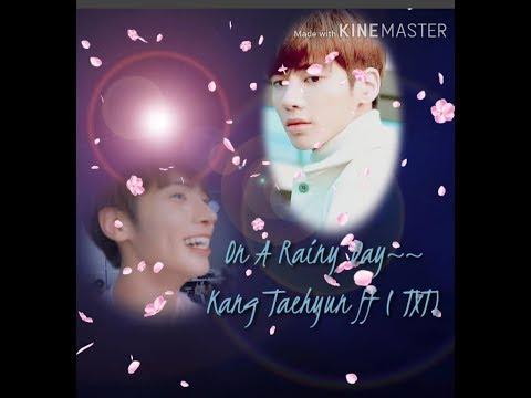 (TXT) Taehyun Ff - On A Rainy Day Ep - 7 ( Final) ( Read Description)