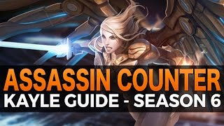The Assassin Counter - Kayle Guide - Season 6 - League of Legends