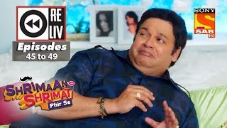 Weekly Reliv - Shrimaan Shrimati Phir Se - 14th May to 18th May 2018 - Episode 45 to 49
