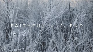 Faithful Till The End // Paul & Hannah McClure // Have It All Official Lyric Video