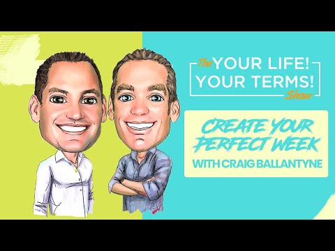 How to Create Your Perfect Week with Craig Ballantyne