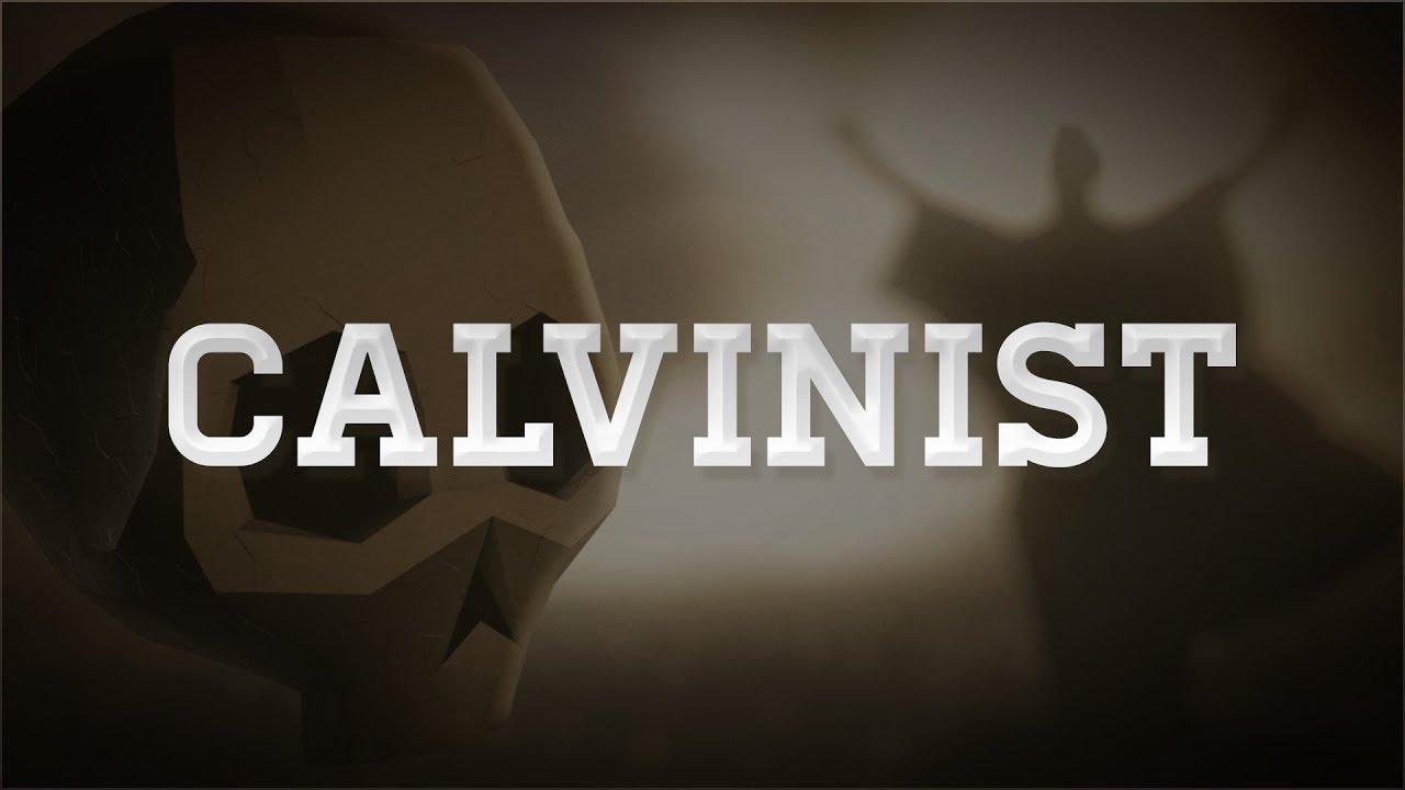 Calvinist - Tim Challies
