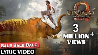 Baahubali 2 Songs Tamil | Bale Bale Bale Song With Lyrics | Prabhas | Bahubali Songs
