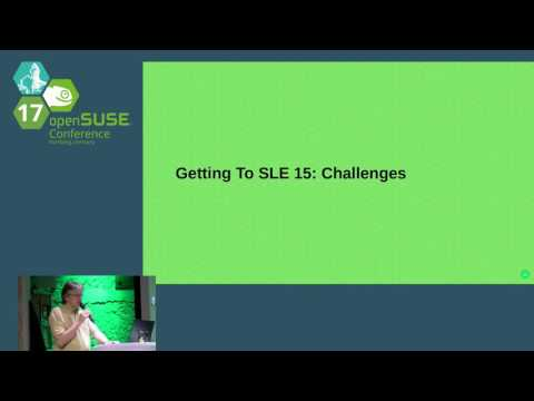 openSUSE Conference 2017 SLE 15  - What's coming?