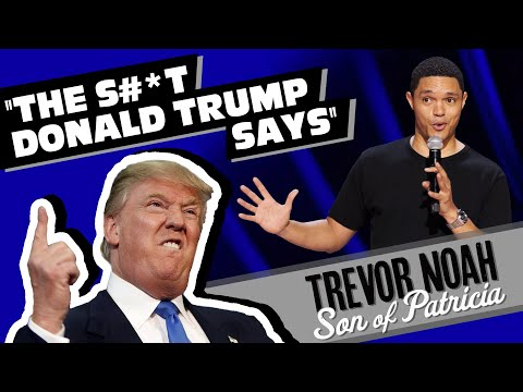 """the-s#*t-donald-trump-says!""---trevor-noah---(from-""son-of-patricia""-watch-on-netflix!)"
