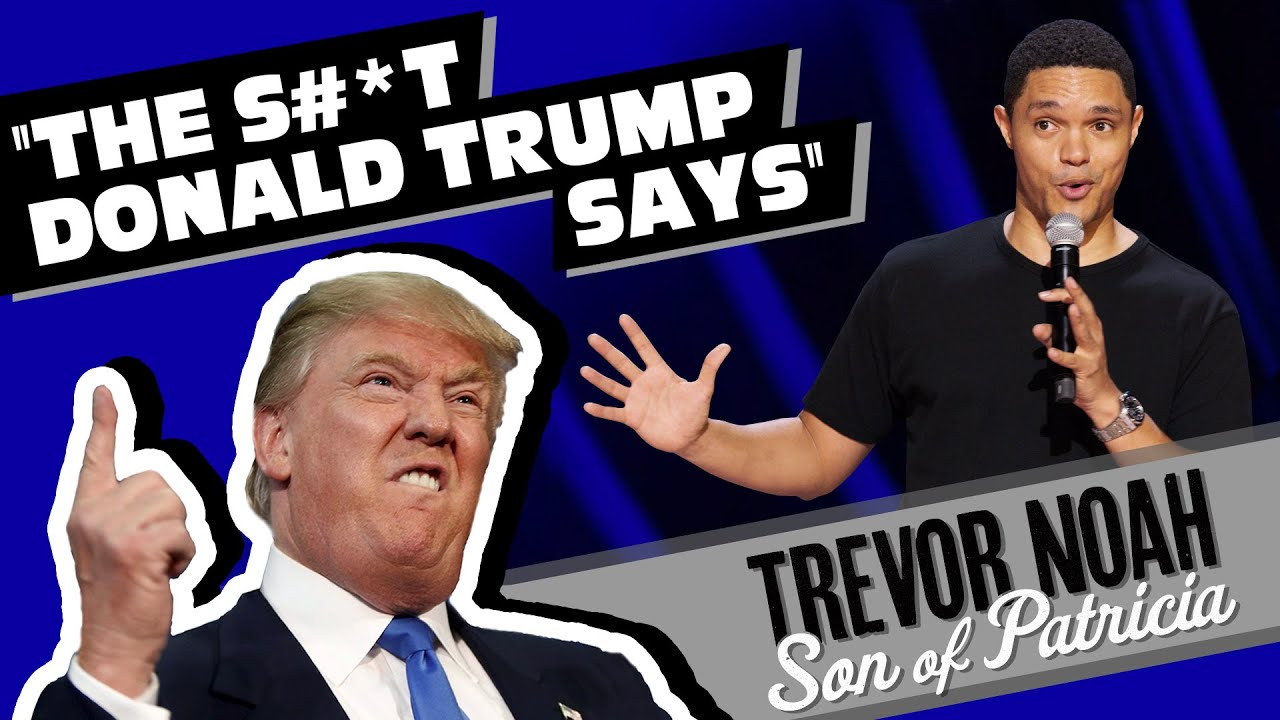 "Download ""The S#*t Donald Trump Says!"" - Trevor Noah - (from ""Son Of Patricia"" Watch on Netflix!)"