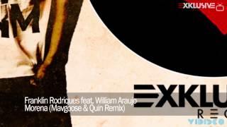 Franklin Rodriques feat. William Araujo - Morena (Mavgoose &amp Quin Remix)