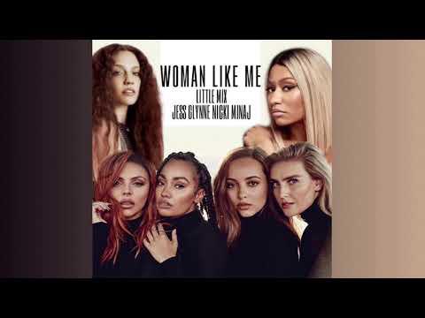 Little Mix - Woman Like Me (Audio) Feat. Jess Glynne, Nicki Minaj