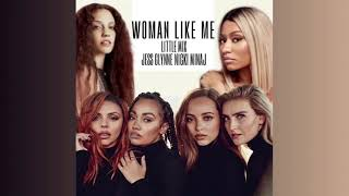 Little Mix - Woman Like Me (Audio) feat. Jess Glynne, Nicki Minaj