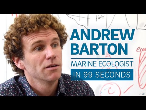 Marine ecologist Andrew Barton in 99 seconds