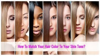 How To Choose The Right Hair Color For Your Skin Tone?