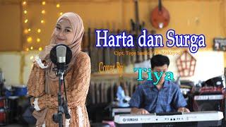 Download lagu HARTA DAN SURGA (Wawa Marisa) - TIYA  ( Cover Dangdut)