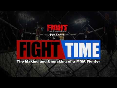 """Fight Time """"The Making and The Unmaking of a MMA Fighter"""""""