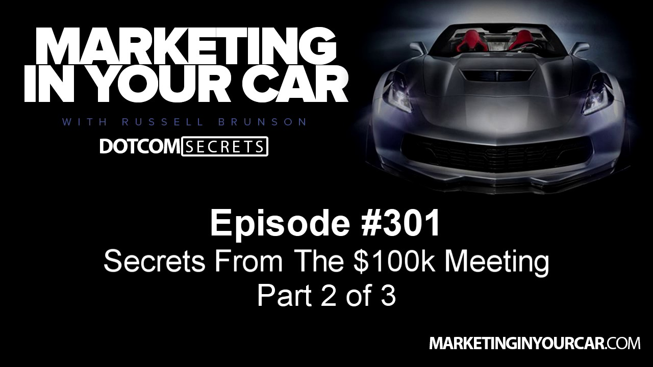 301 - Secrets From The $100k Meeting - Part 2 of 3