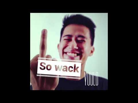 So wack / Yuulo