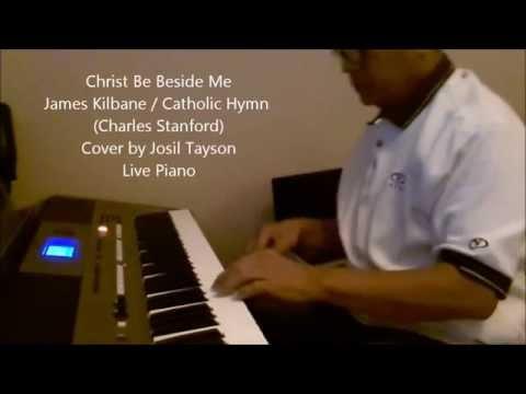 Christ Be Beside Me -  James Kilbane (Cover) by Josil Tayson Live Piano