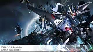 VESTIGE - T.M. REVOLUTION - GUNDAM SEED DESTINY SOUNDTRACK