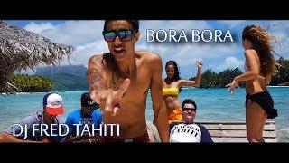 Dj Fred Tahiti - Bora Bora Feat. Raia, Eva, Mixtape, Wize (Clip Officiel HD)