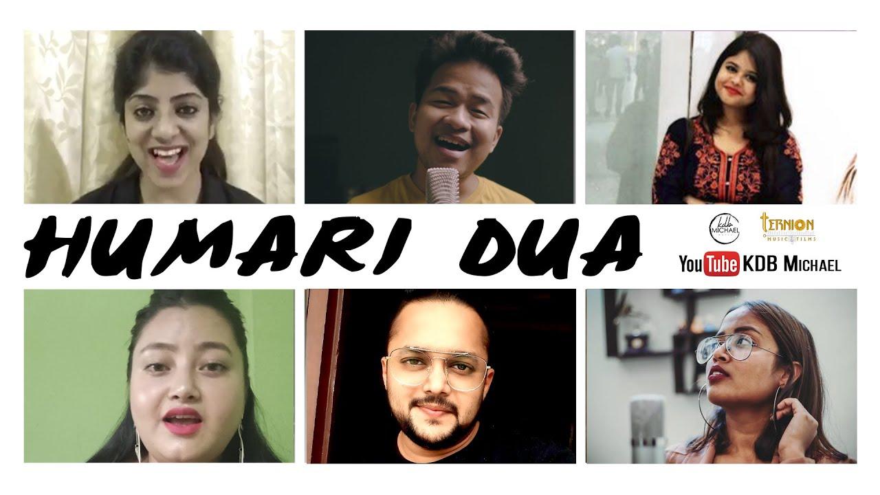 Humari Dua - Cover Song | KDB Michael ft. Sonal T, Krishna Priya, Rohit S, Tanya N, Jenifer M | 4k