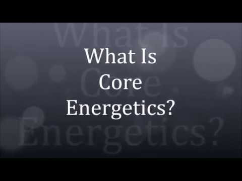 What Is Core Energetics?