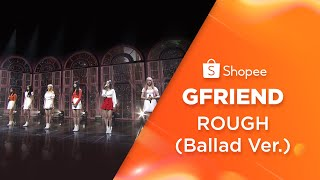 Download GFRIEND (여자친구) - ROUGH (Ballad version) | Shopee 9.9 Super Shopping Day