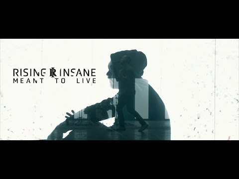 Rising Insane - Meant To Live (Official Video)