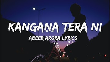 Kangana Tera Ni (lyrics)  - ABEER ARORA | Hardbazy |