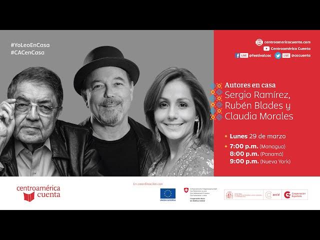 Autores en casa #100 | Rubén Blades, Sergio Ramírez y Claudia Morales (29.03.21)